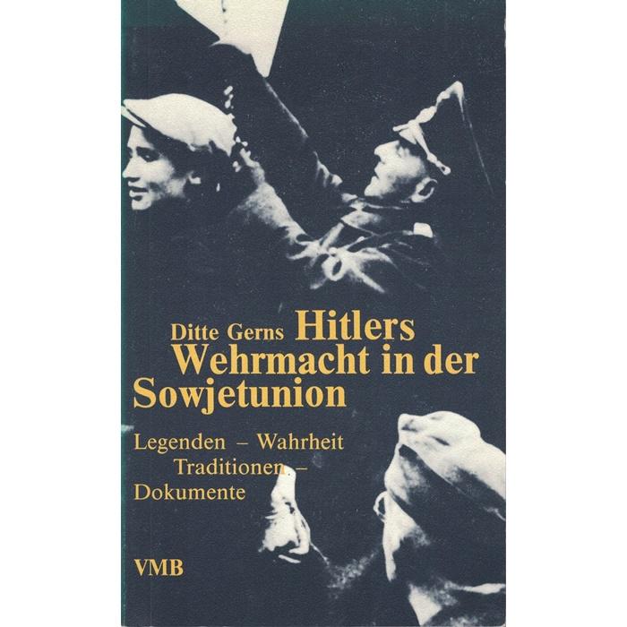 Ditte Gerns - Hitlers Wehrmacht in der Sowjetunion -