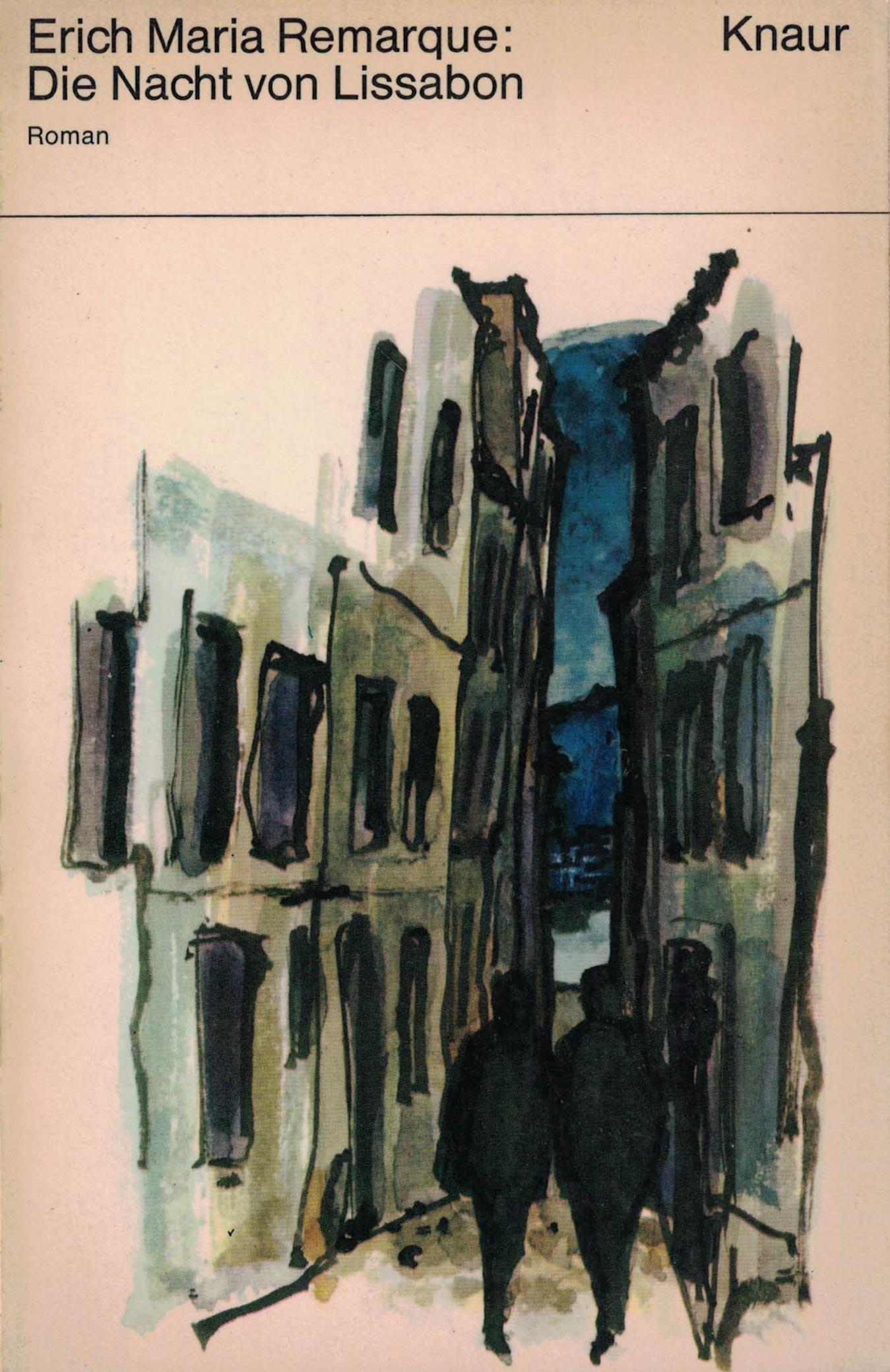 Erich Maria Remarque - Die Nacht von Lissabon