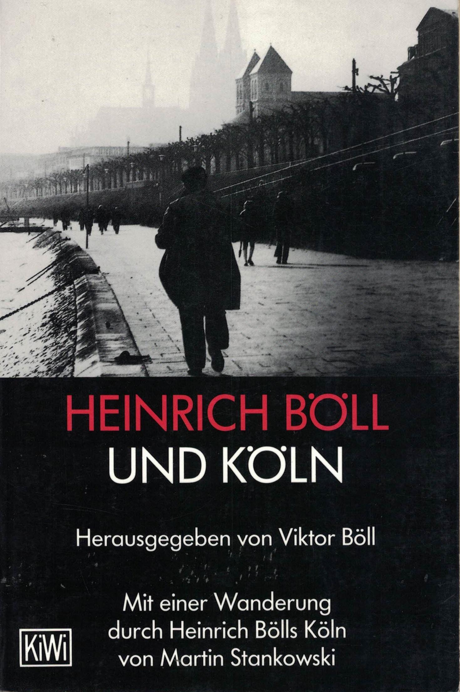 Heinrich Böll und Köln - Herausgegeben von Viktor Böll