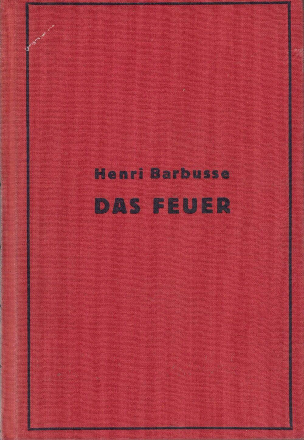 Henri Barbusse, Das Feuer - Tagebuch einer Korporalschaft