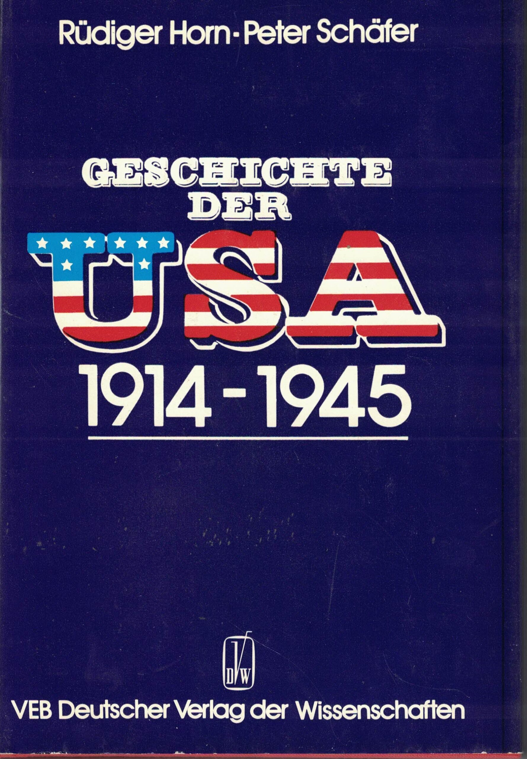 Horn/Schäfer - Geschichte der USA 1914 - 1945