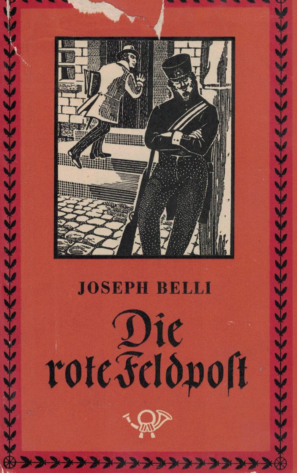 Joseph Belli - Die rote Feldpost - Ein Lebensbericht