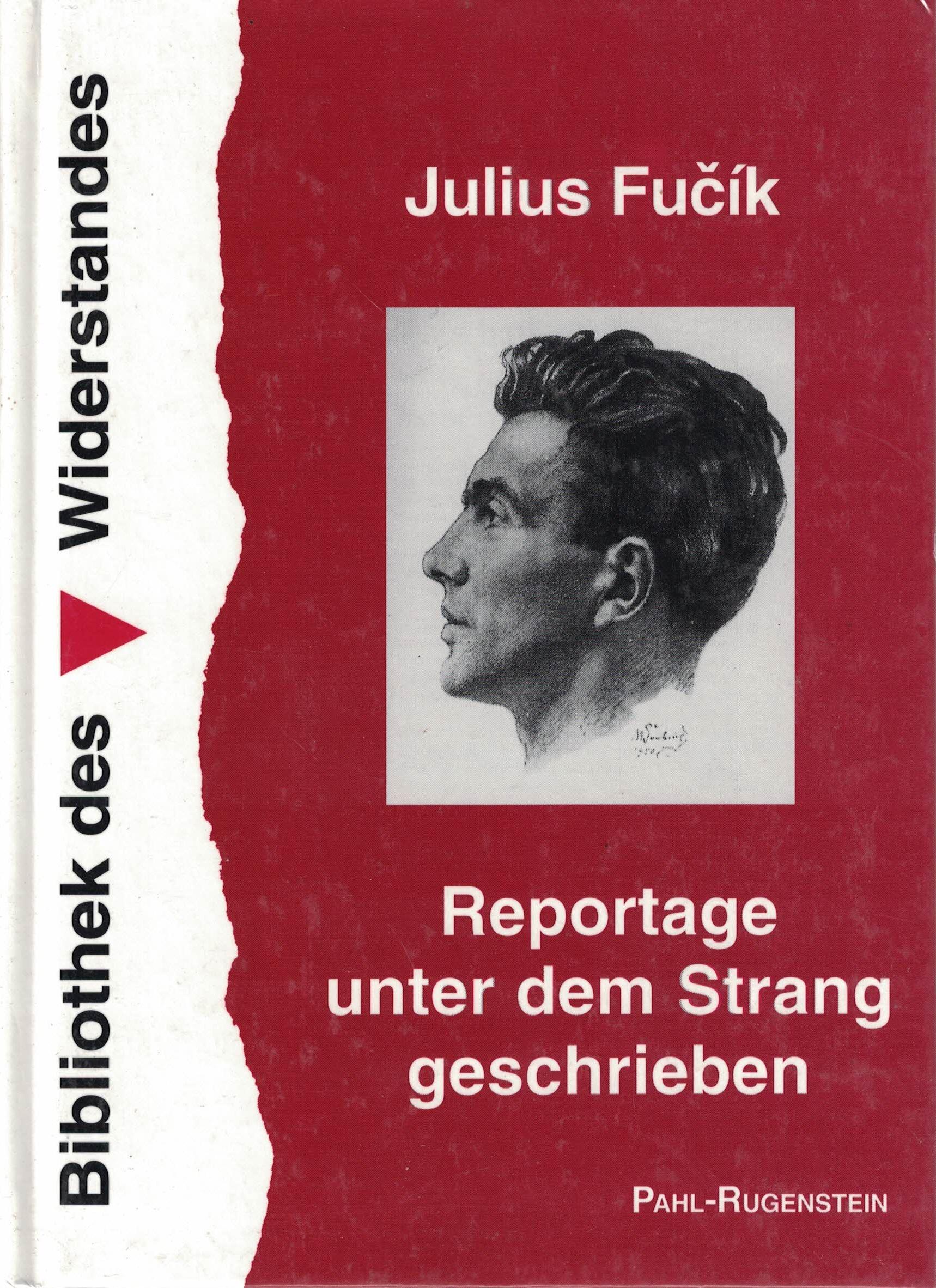 Julius Fucik - Reportage unter dem Strang geschrieben