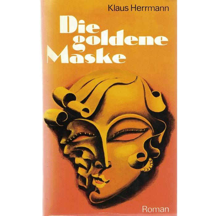 Klaus Herrmann - Die goldene Maske - Roman