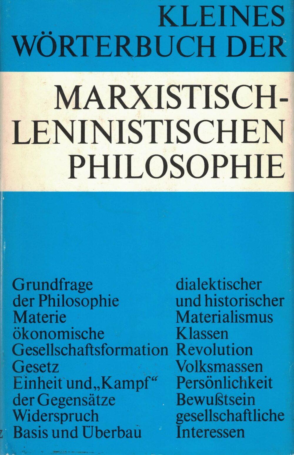 Kleines Wörterbuch der marxistisch-leninistischen Philosophie