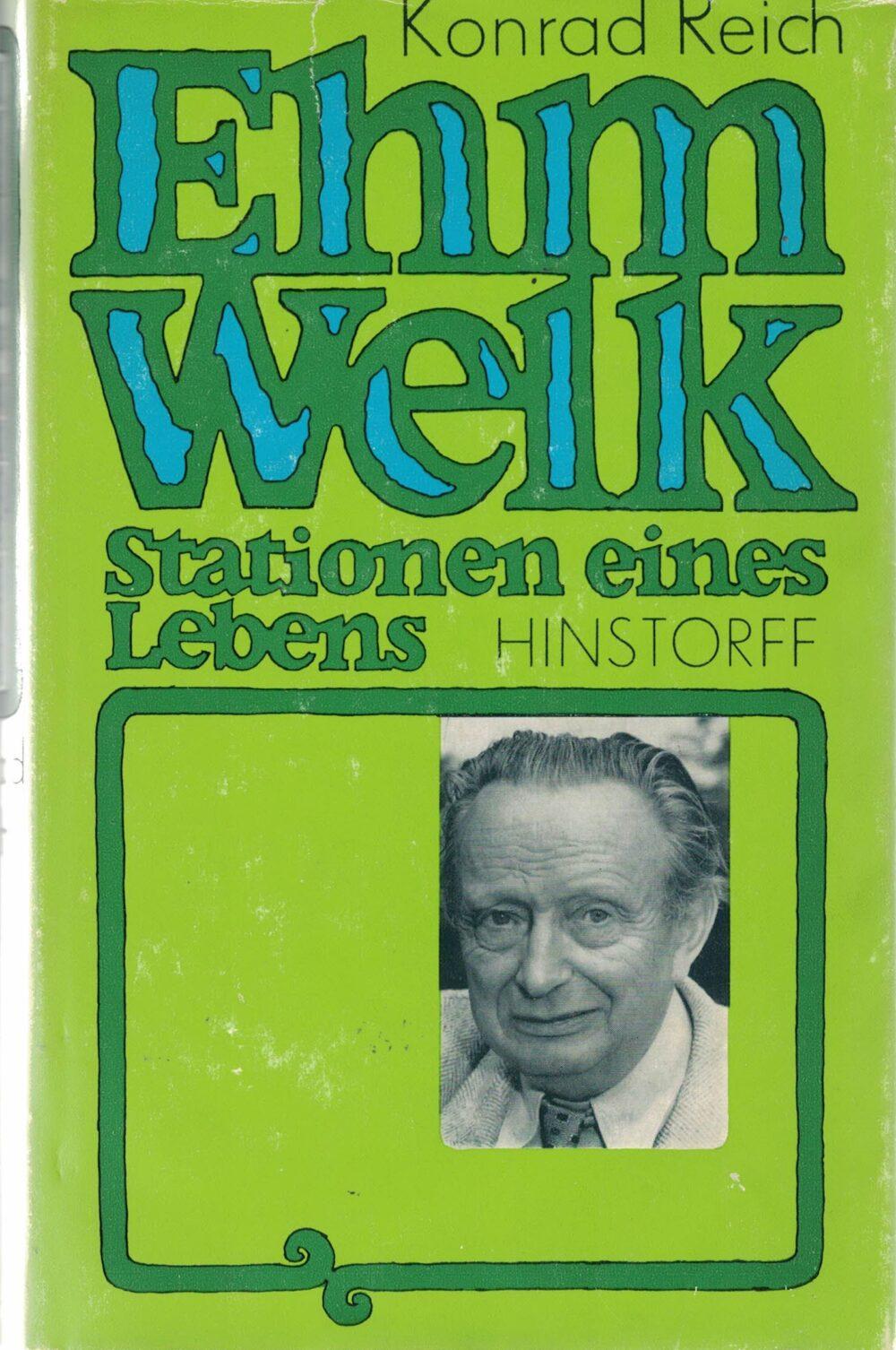 Konrad Reich - Ehm Welk - Stationen seines Lebens