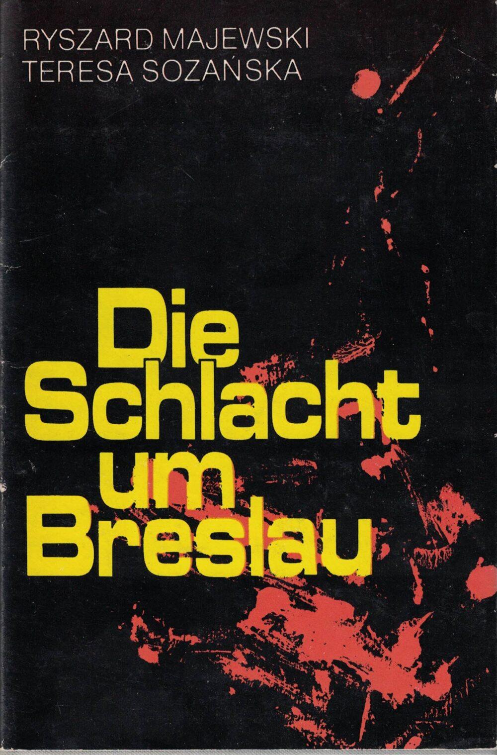 Majewski, Sozanska - Die Schlacht um Breslau Januar bis Mai 1945