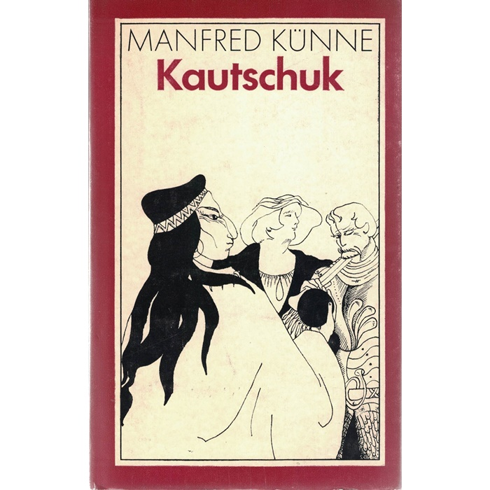 Manfred Künne - Kautschuk - Roman