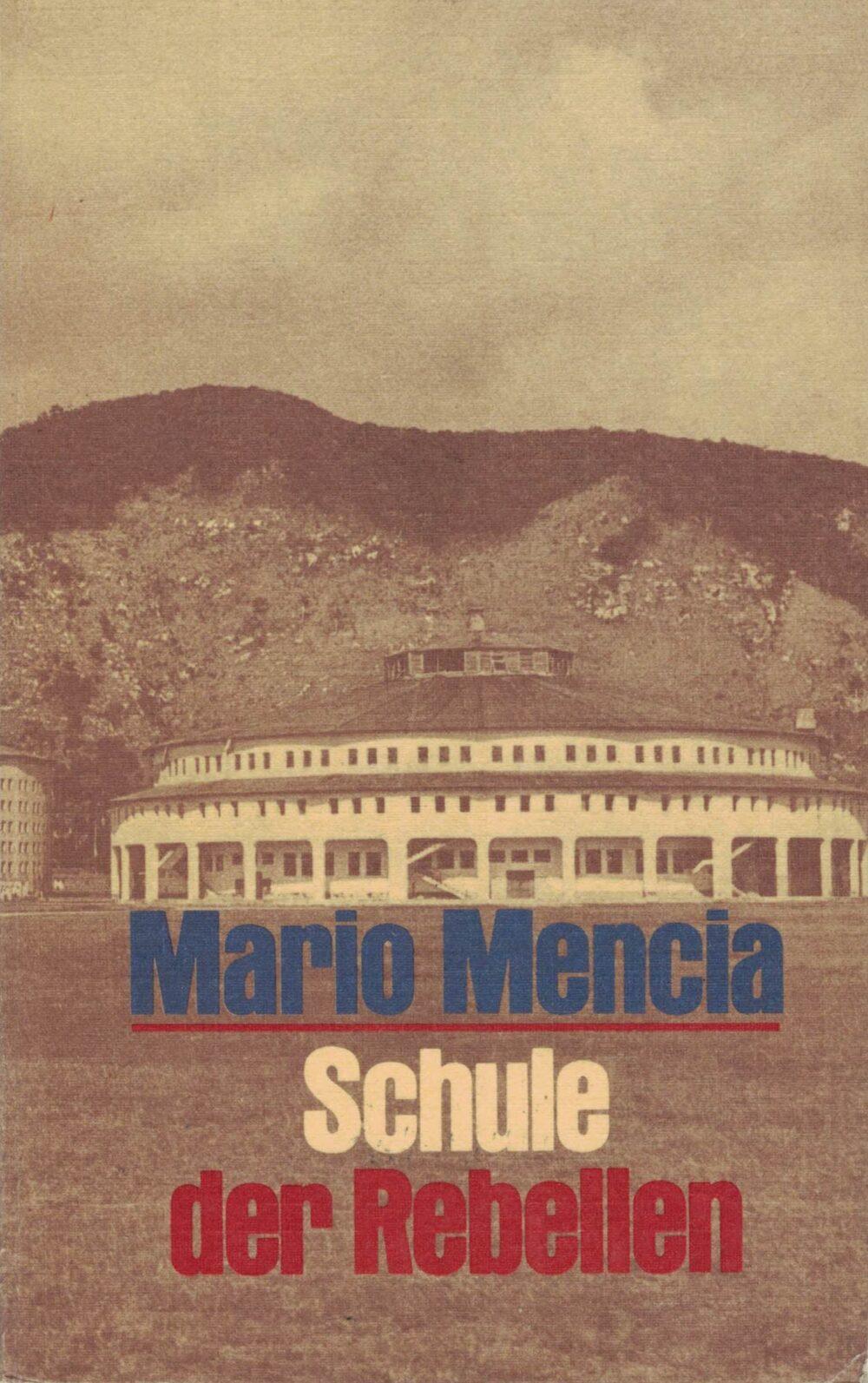 Mario Mencia - Schule der Rebellen