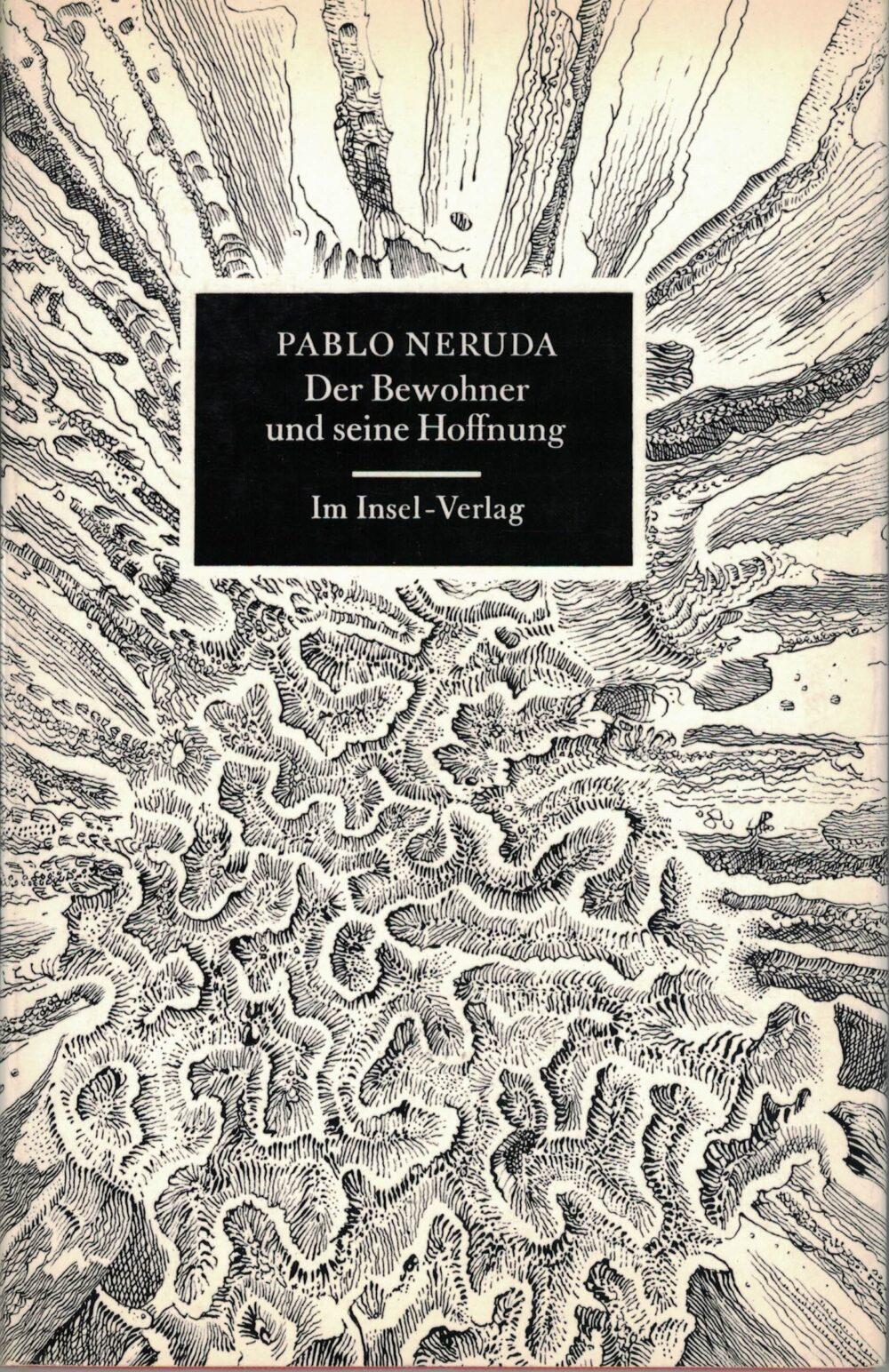 Pablo Neruda - Der Bewohner und seine Hoffnung - Eine Novelle