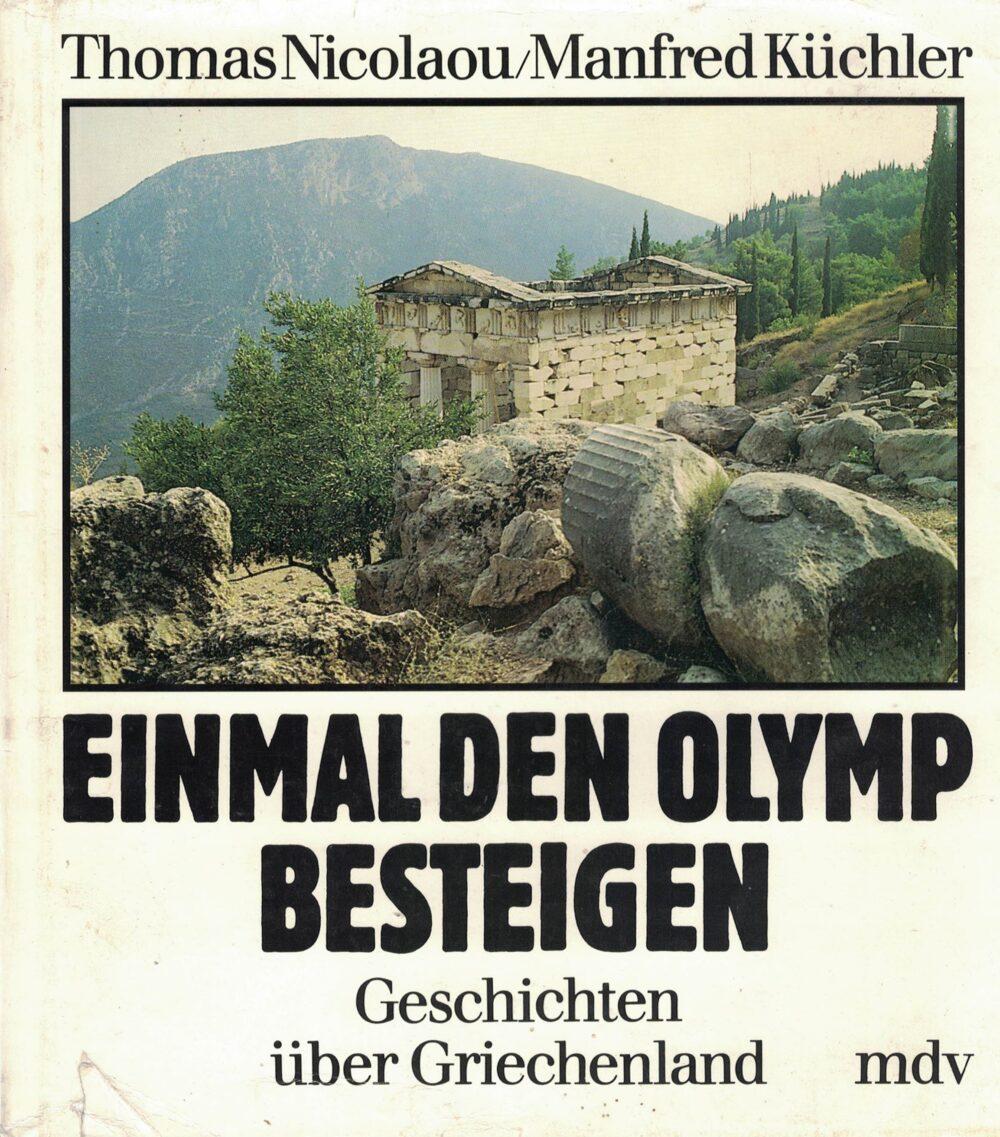 Th. Nicolaou/M. Küchler - Einmal den Olymp besteigen - Geschichten um Griechenland