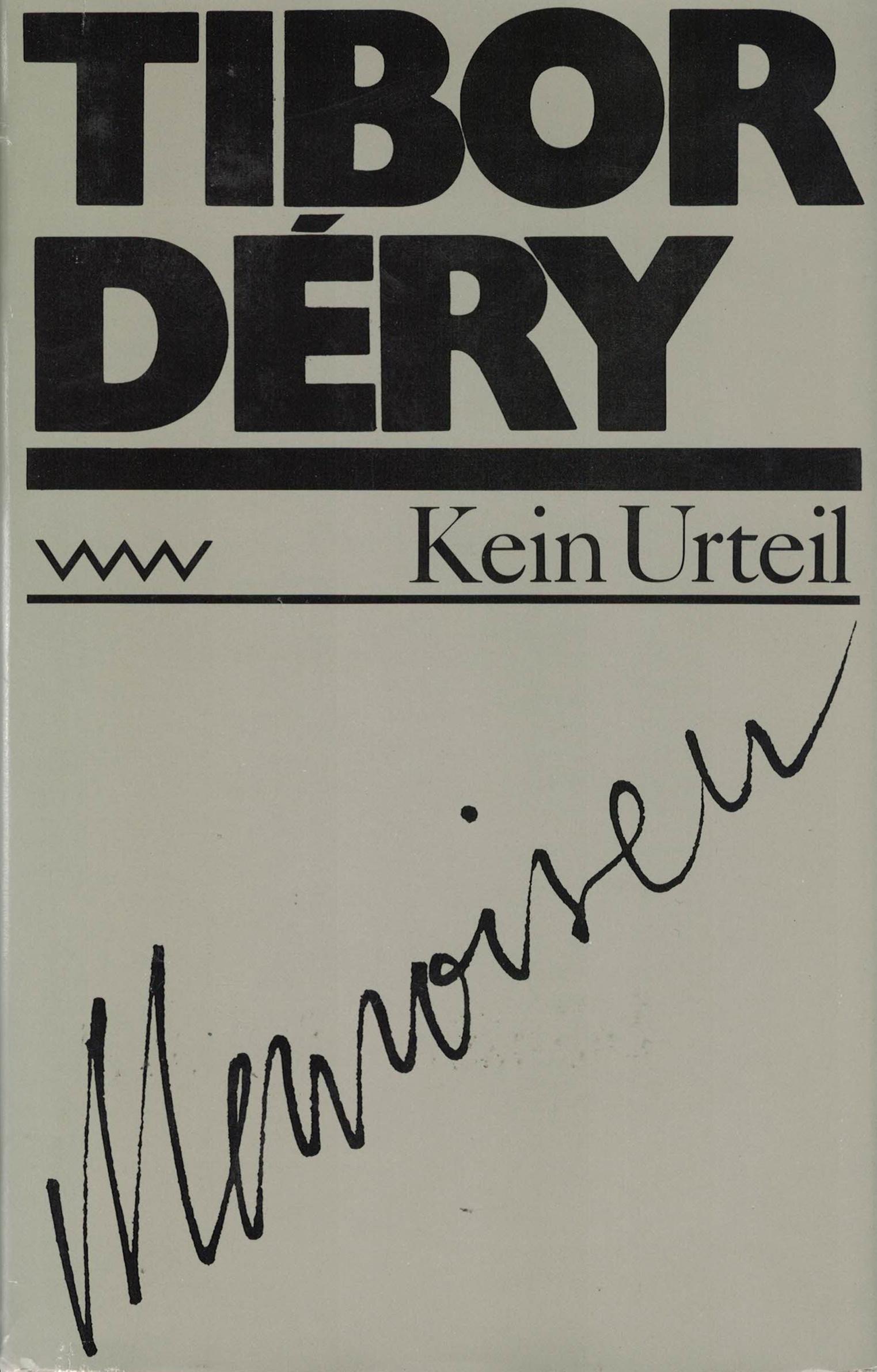 Tibor Déry - Kein Urteil - Memoiren