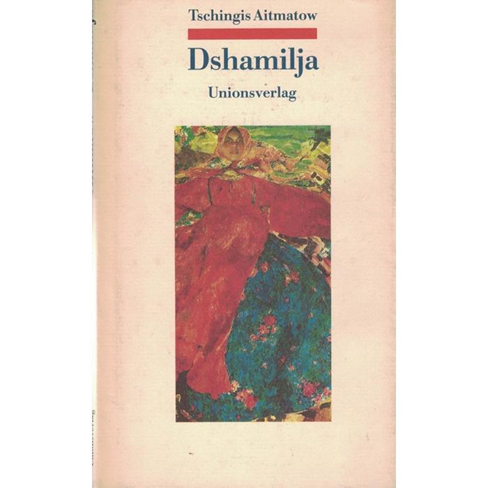 Tschingis Aitmatow - Dshamilja - Aus dem Russischen