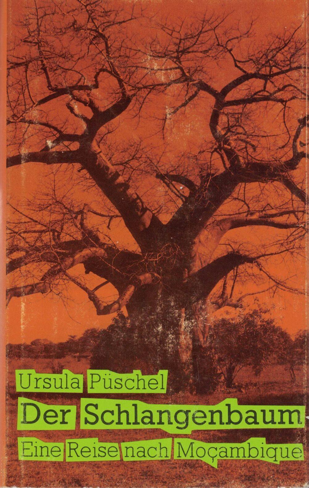 Ursula Püschel - Der Schlangenbaum - Eine Reise nach Mocambique.
