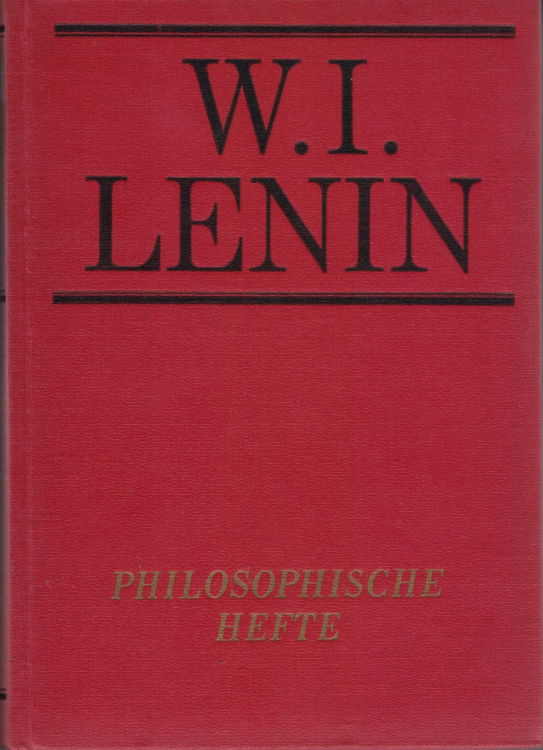 W. I. Lenin - Philosophische Hefte