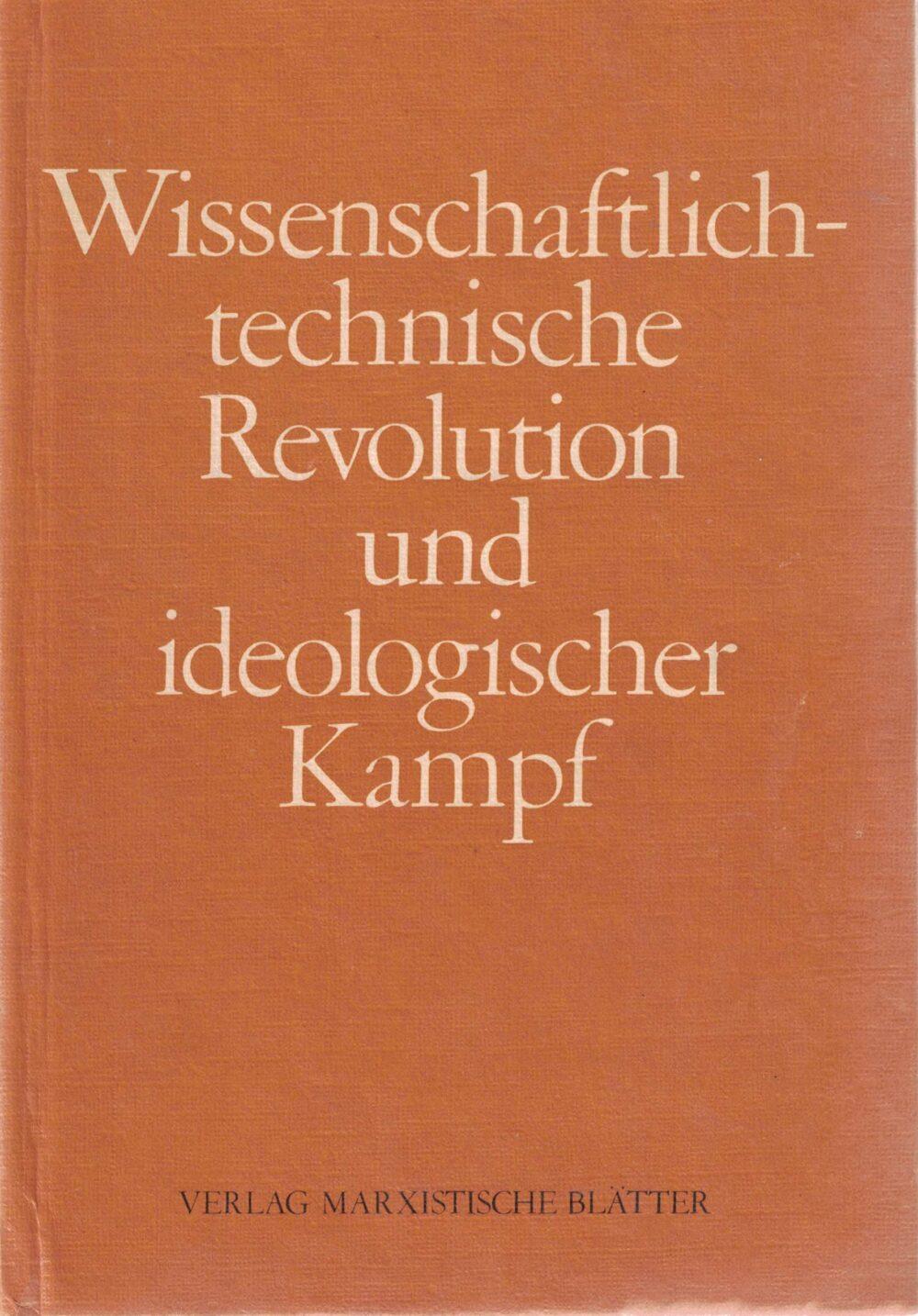 Wissenschaftlich-technische Revolution und ideologischer Kampf