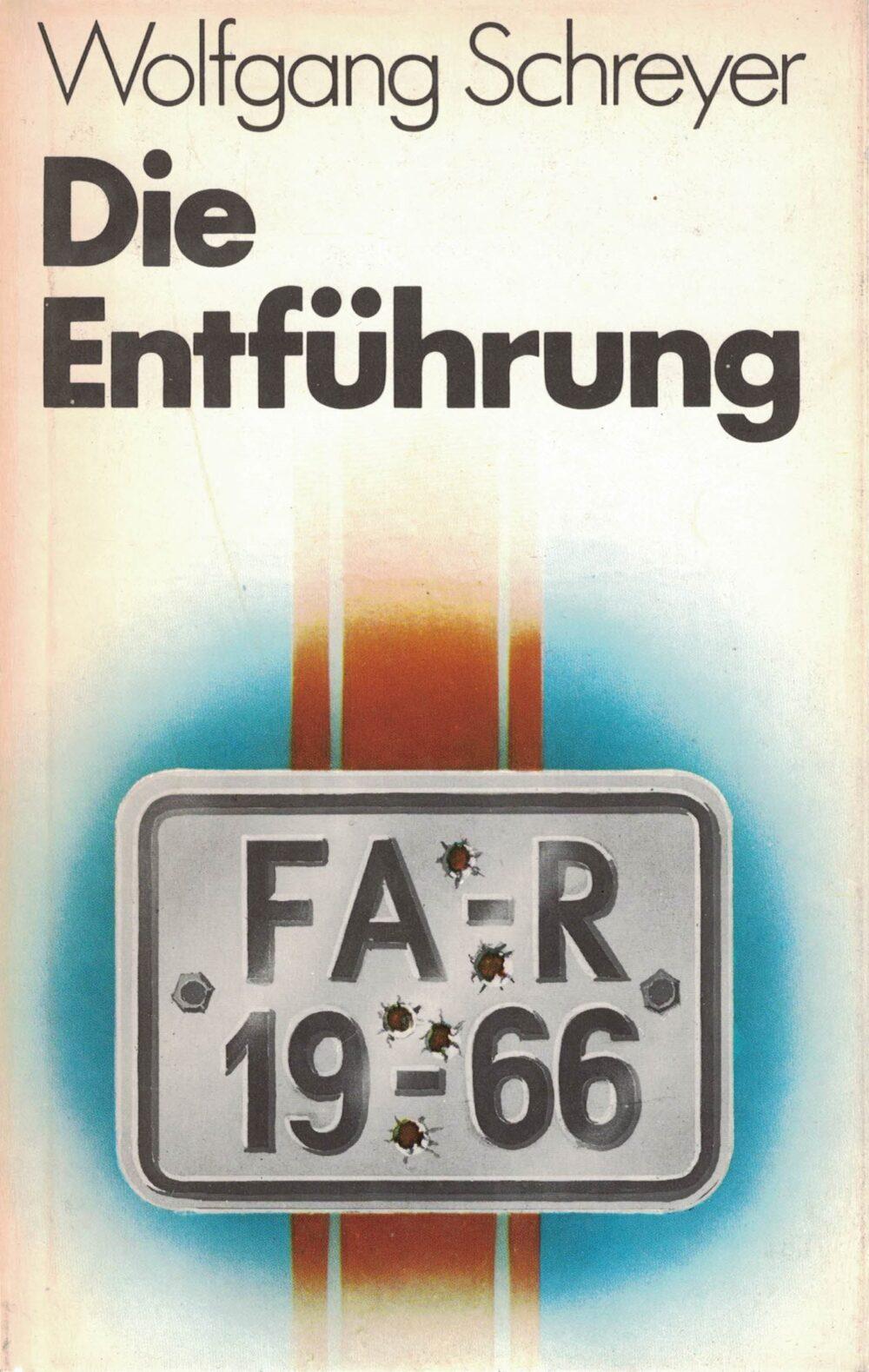 Wolfgang Schreyer - Die Entführung - Erzählungen