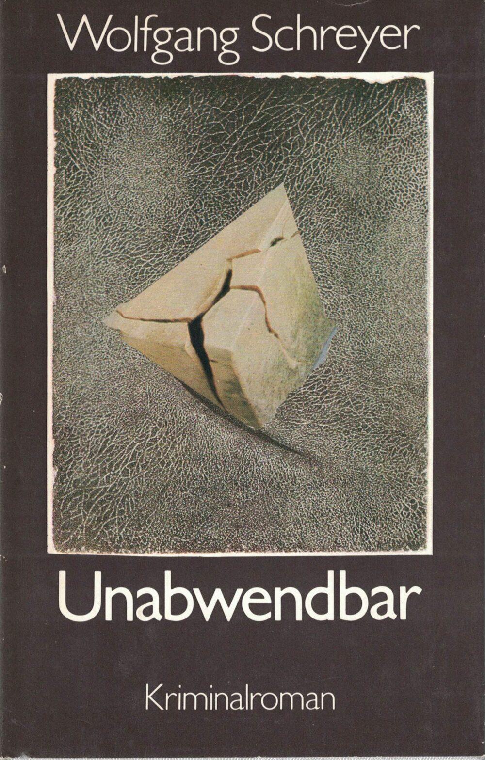 Wolfgang Schreyer - Unabwendbar - Kriminalroman