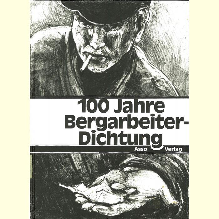 100-Jahre-Bergarbeiter-Dichtung