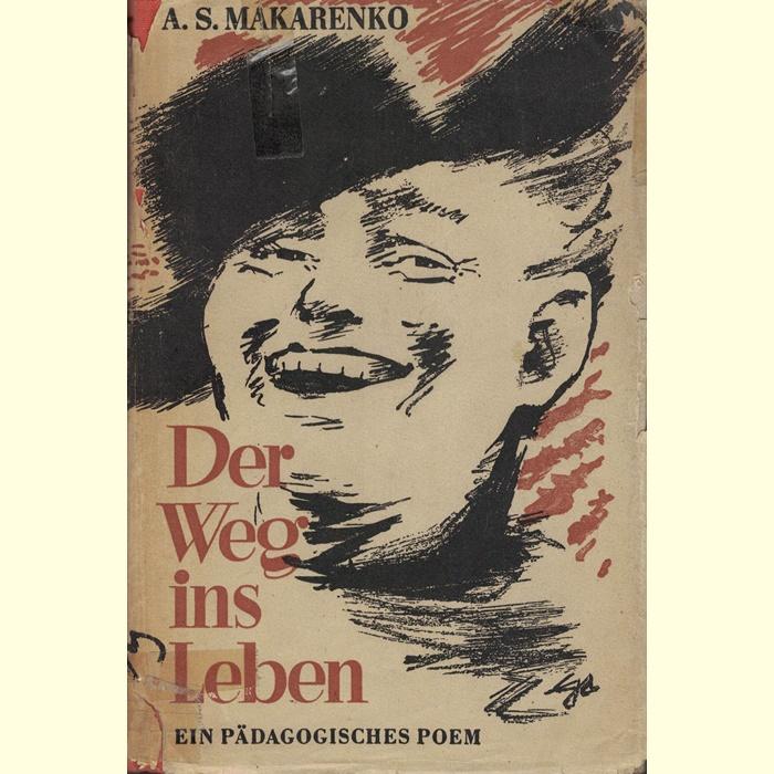 A. S. Makarenko - Der Weg ins Leben - Ein pädagogisches Poem