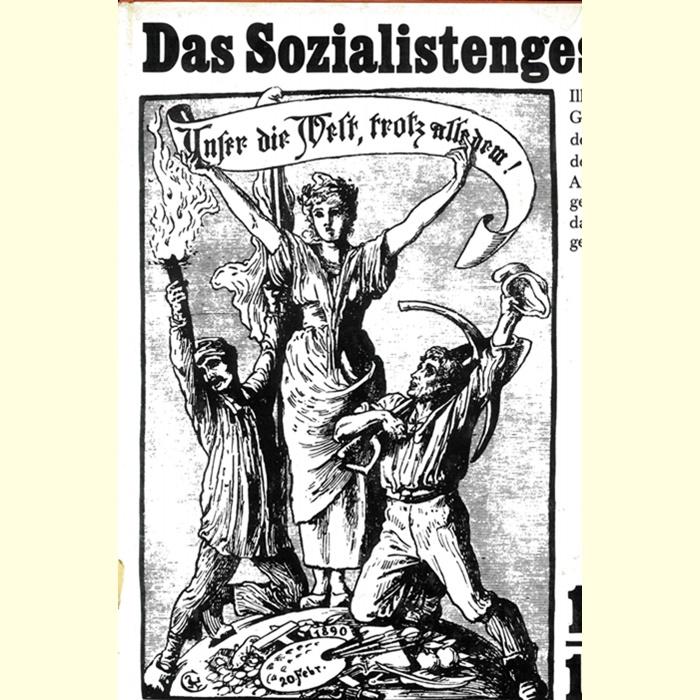 Das Sozialistengesetz - Illustrierte Geschichte des Kampfes der Arbeiterklasse gegen das Ausnahmegesetz 1878 - 1890