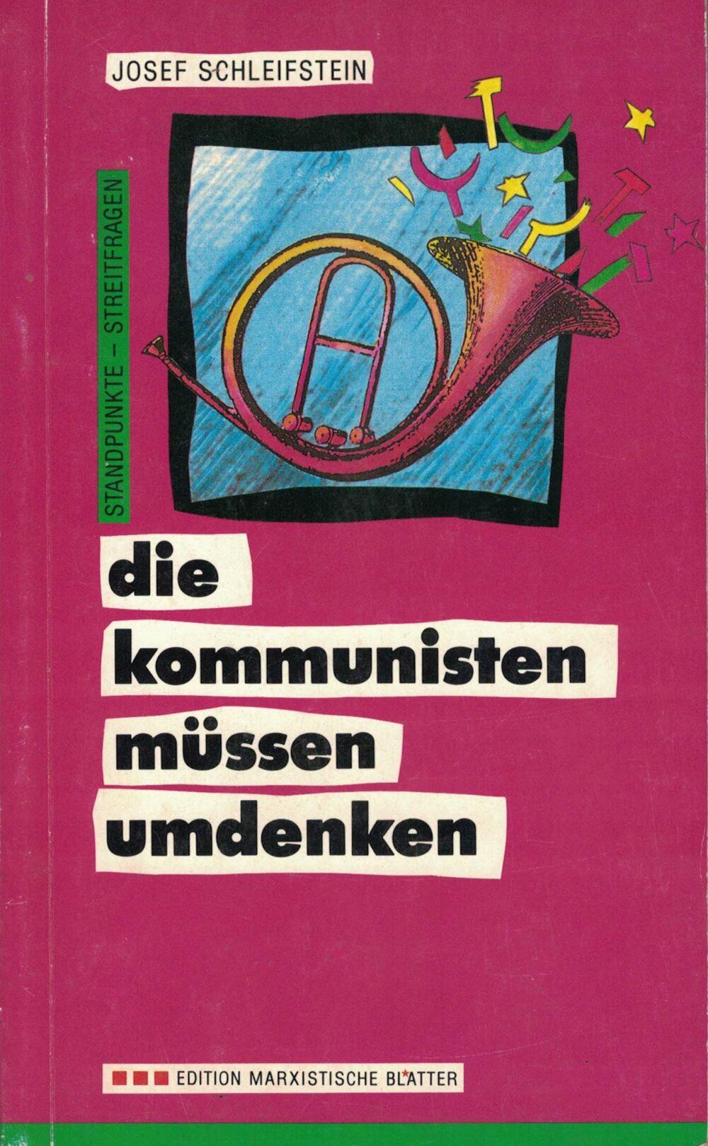 Josef Schleifstein - Die Kommunisten müssen umdenken