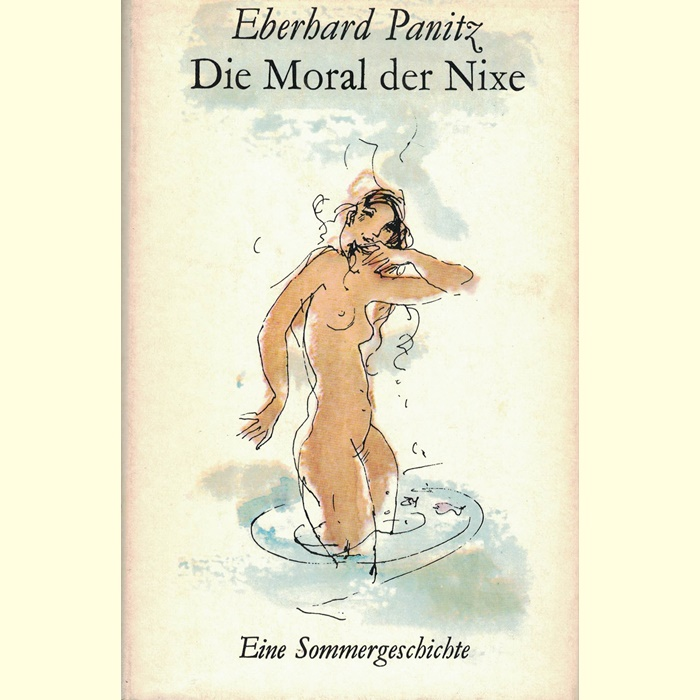 Eberhard Panitz - Die Moral der Nixe - Eine Sommergeschichte
