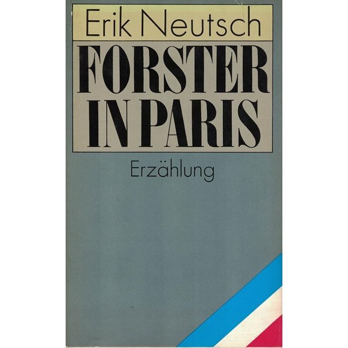 Erik Neutsch - Forster in Paris - Erzählung