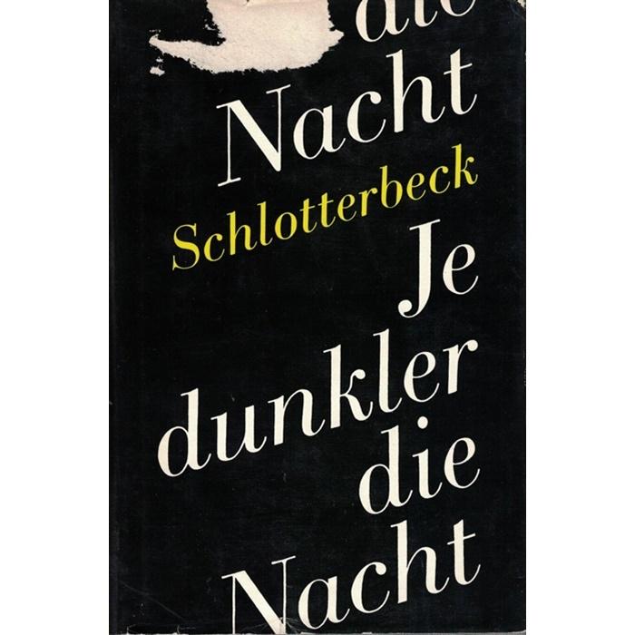 Friedrich Schlotterbeck - Je dunkler die Nacht ... - Ein Bericht