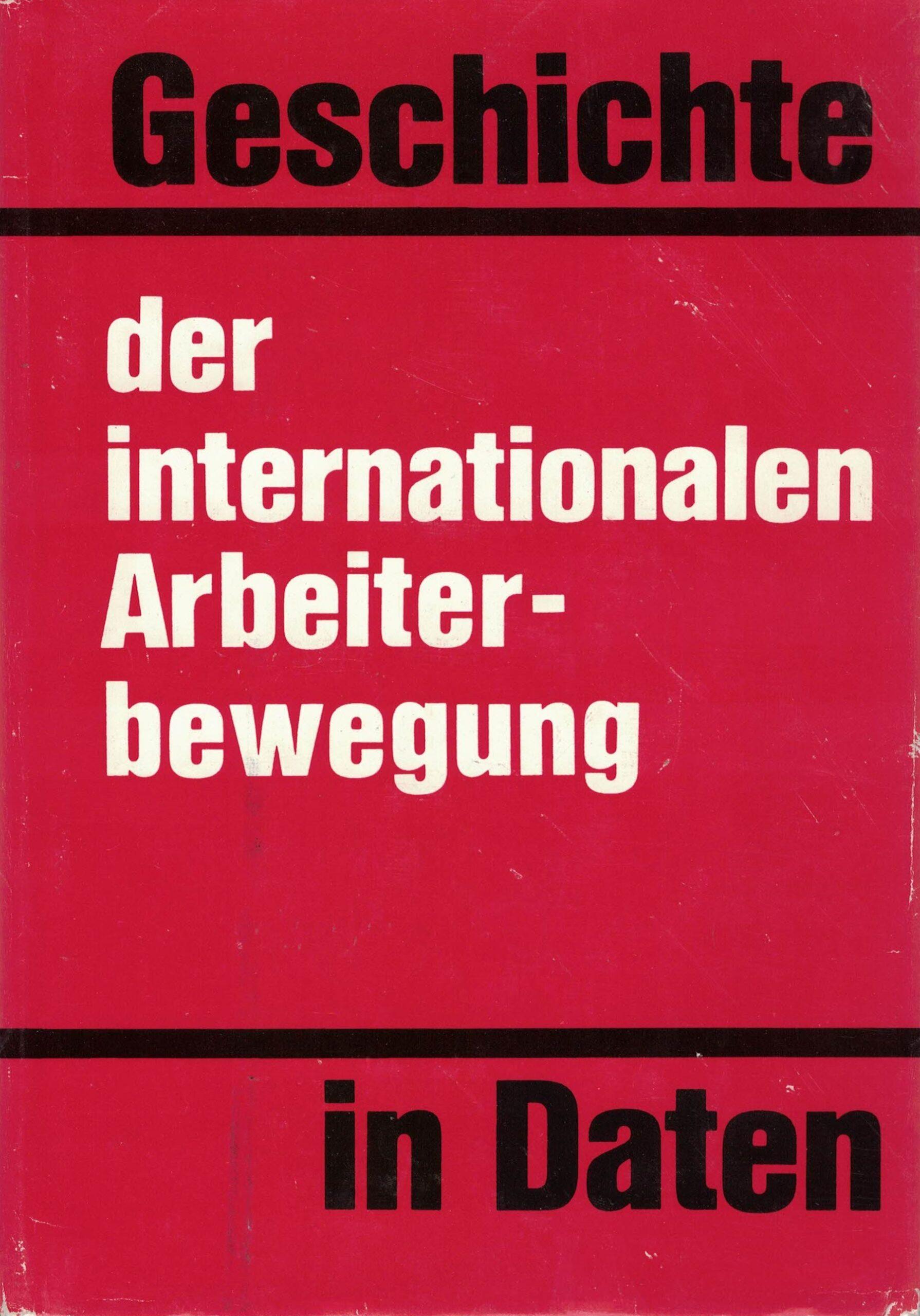 Geschichte der internationalen Arbeiterbewegung in Daten
