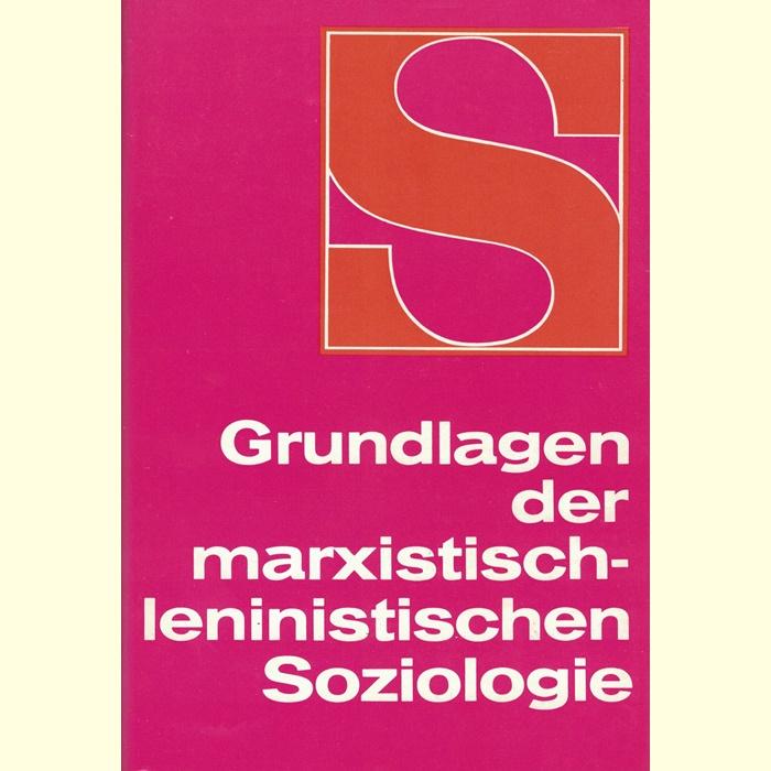 Grundlagen der marxistisch-leninistischen Soziologie