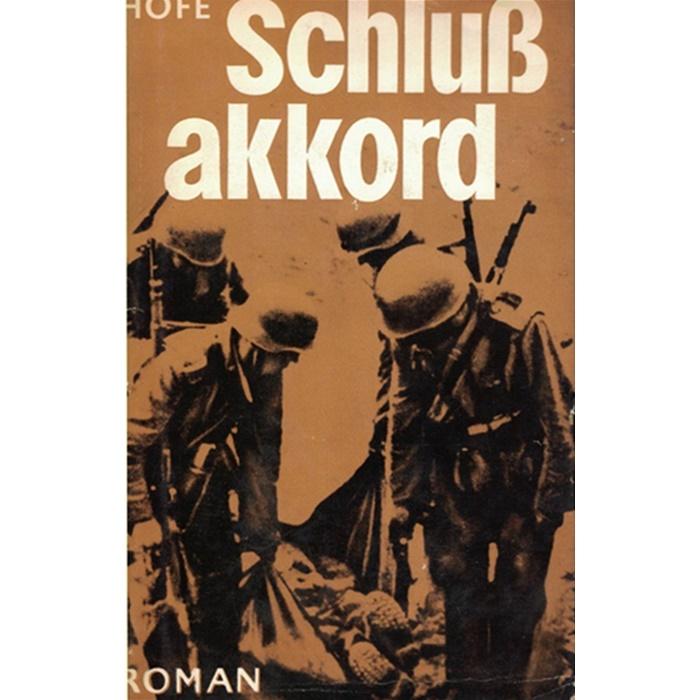 Günter Hofé, Schlußakkord - aus dem Romanzyklus über den Zweiten Weltkrieg