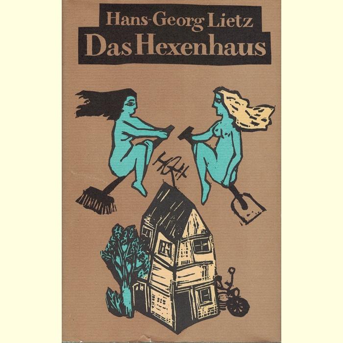 Hans-Georg Lietz - Das Hexenhaus - Roman