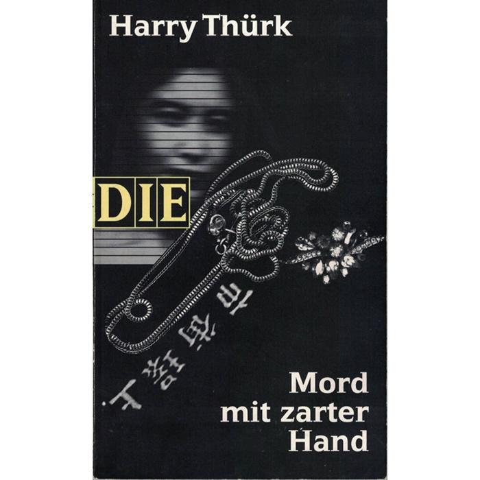 Harry Thürk - Mord mit zarter Hand - Krimi