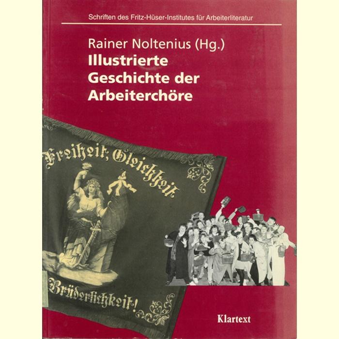 IIllustrierte Geschichte der Arbeiterchöre - Rainer Nolthenius (Hrsg.)