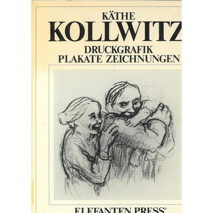 Käthe Kollwitz - Druckgrafik - Plakate - Zeichnungen
