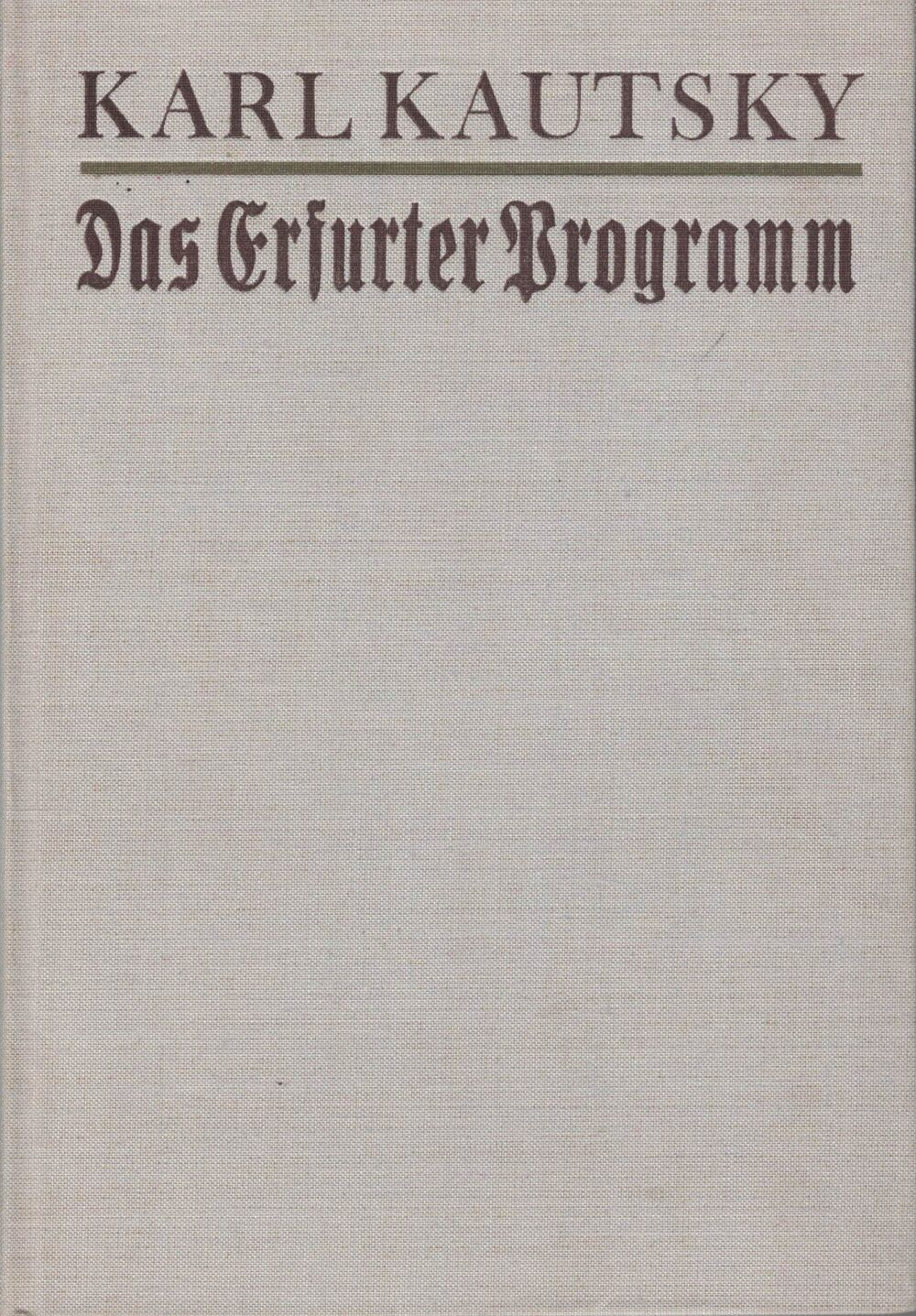 Karl Kautsky - Das Erfurter Programm