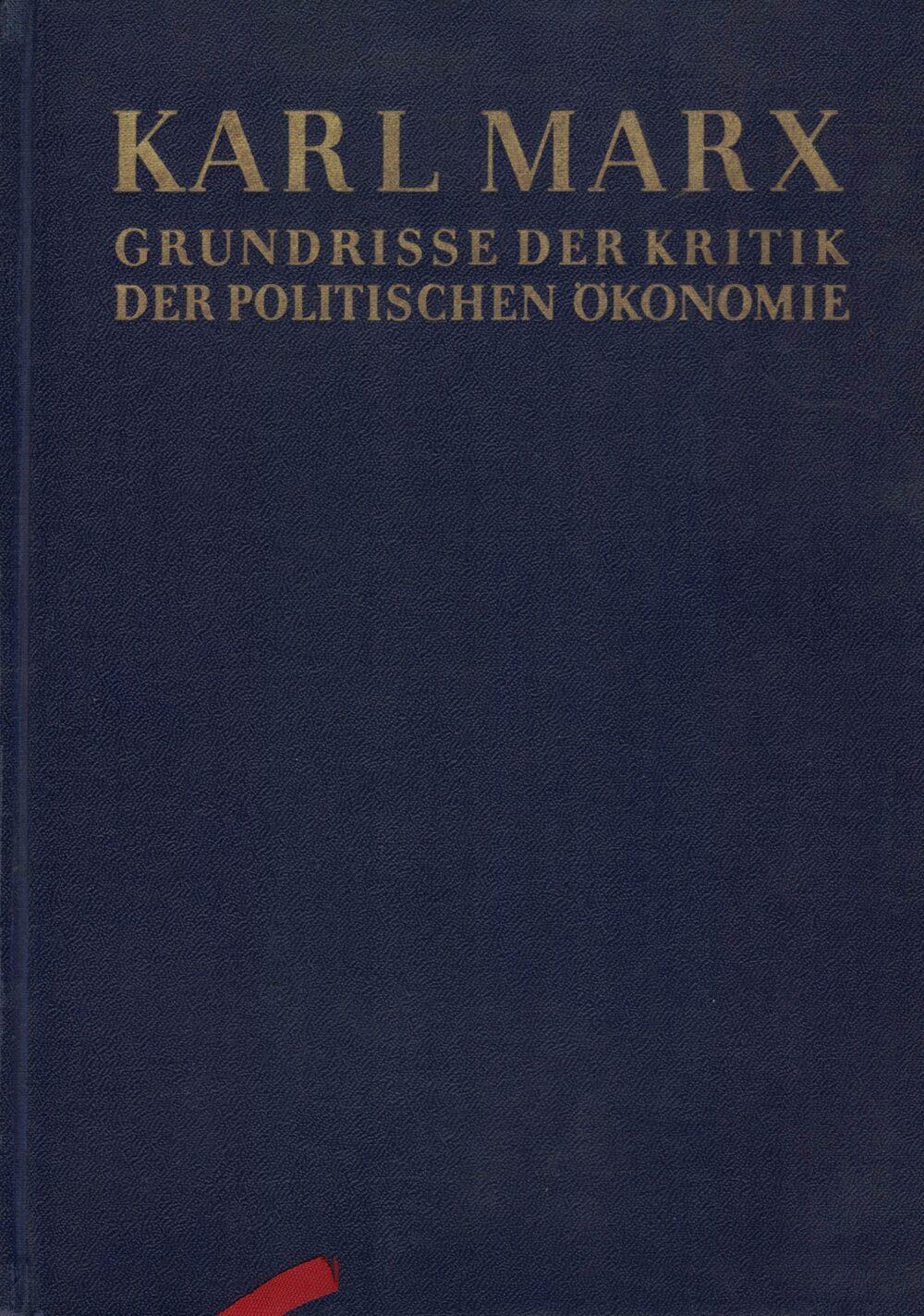 Karl Marx - Grundrisse der Kritik der Politischen Ökonomie