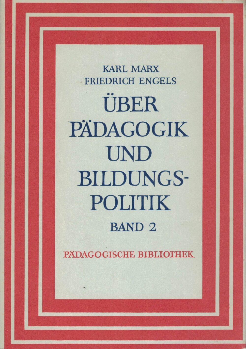 Karl Marx/Friedrich Engels - Über Pädagogik und Bildungspolitik - Band 2