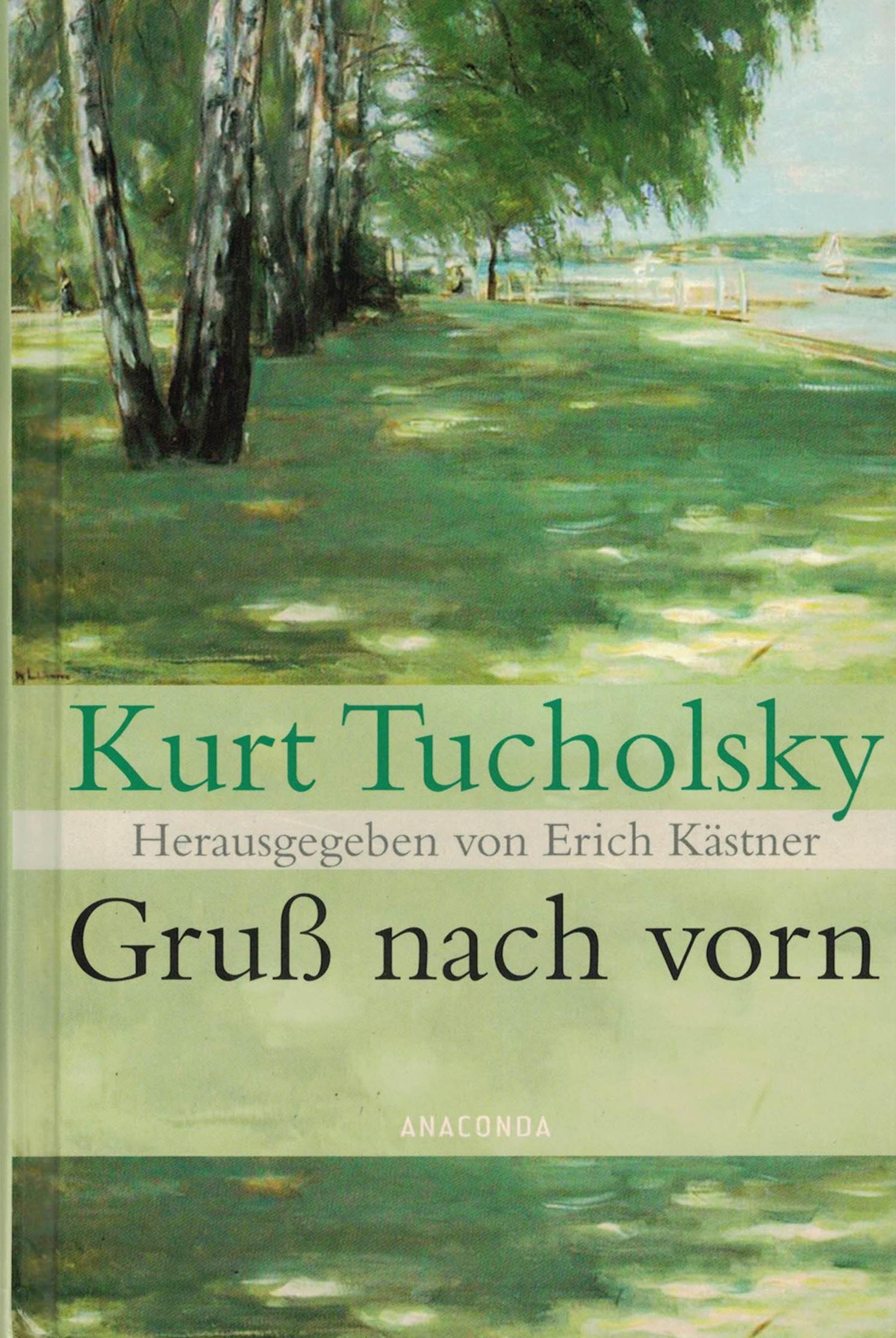 Kurt Tucholsky - Gruß nach vorn