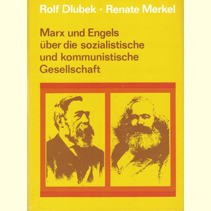 Marx und Engels über die sozialistische und kommunistische Gesellschaft
