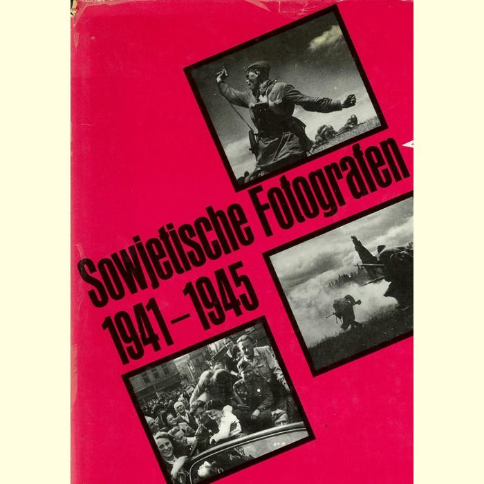 Sowjetische Fotografen 1941 - 1945 - 254 Fotografien aus dem Großen Vaterländischen Krieg