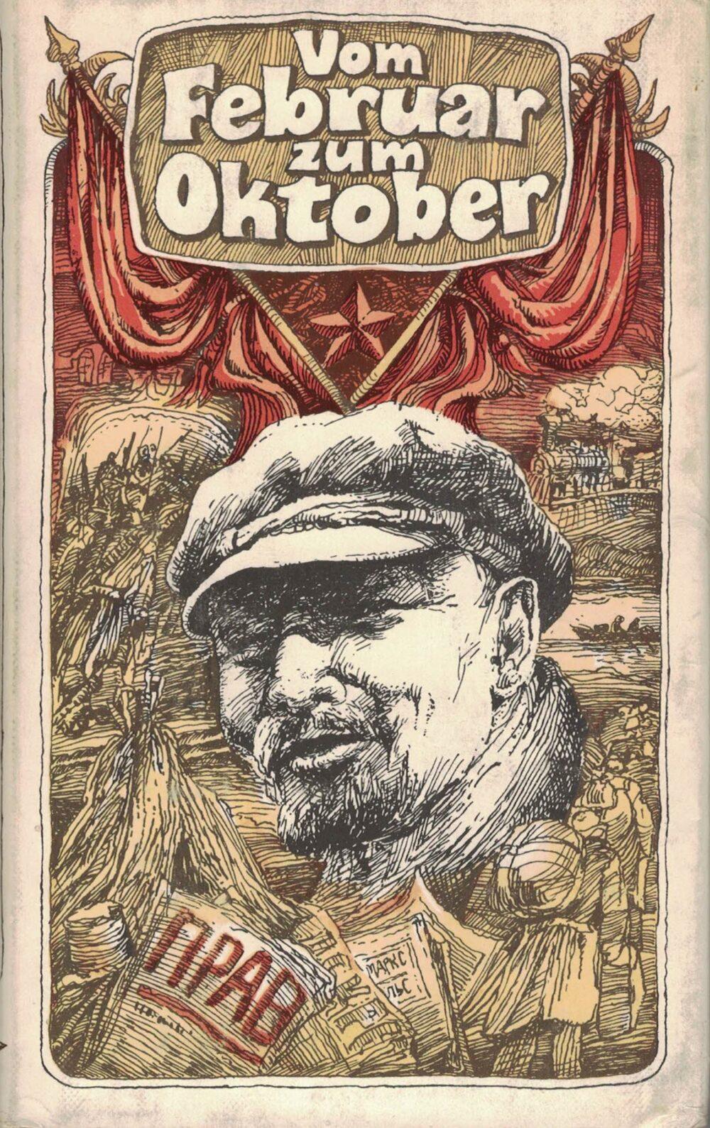 Vom Februar zum Oktober - Erinnerung an Lenin aus dem Jahre 1917