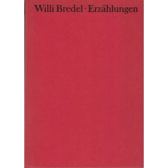 Willi Bredel - Der Generalintedant des Königs und sieben andere Erzählungen