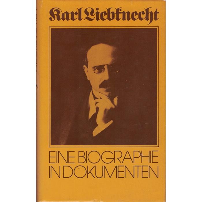 Anneliese Laschitza/Elke Keller - Karl Liebknecht - Ein Biographie in Dokumenten