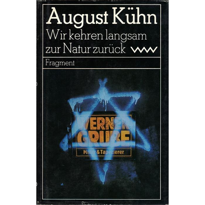 August Kühn - Wir kehren langsam zur Natur zurück - Fragment