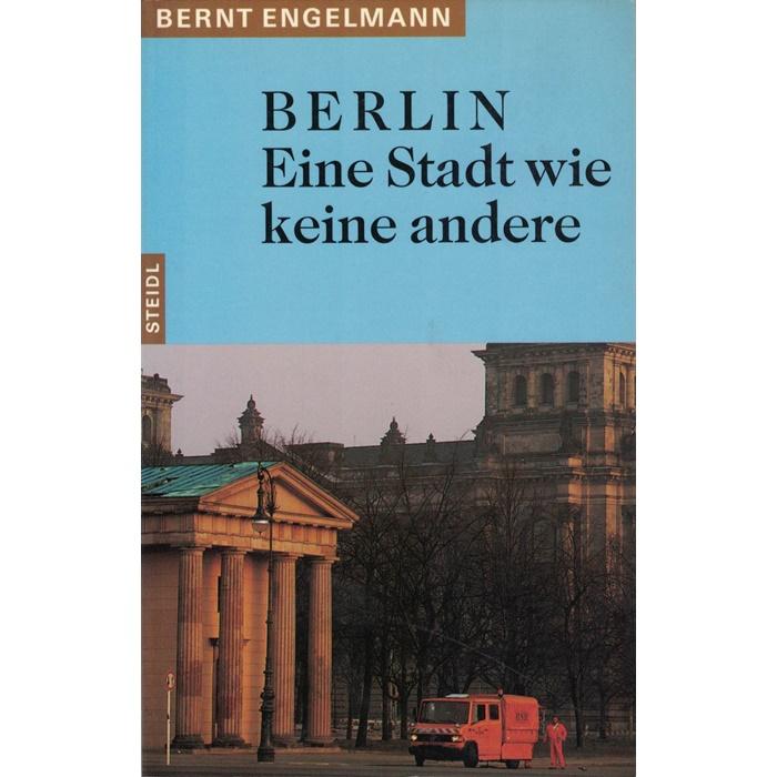 Bernt Engelmann, Berlin - Eine Stadt wie keine andere