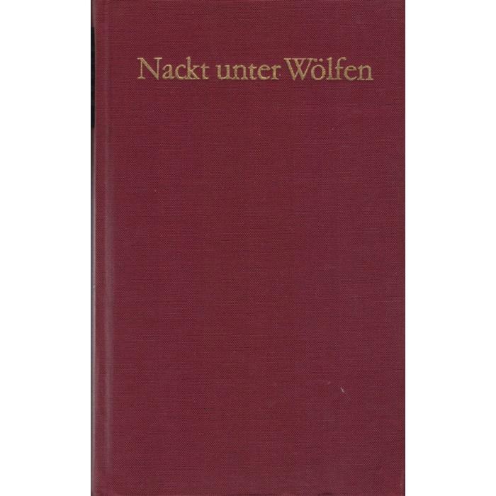 Bruno Apitz - Nackt unter Wölfen - Roman