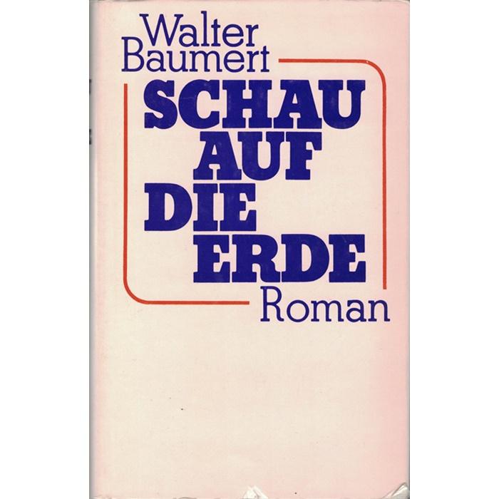 Walter Baumert - Schau auf die Erde