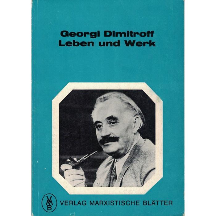 Georgi Dimitroff - Leben und Werk